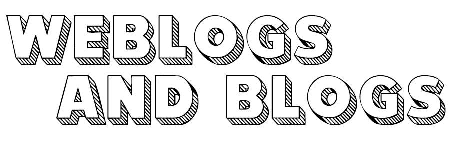 Weblogs and Blogs